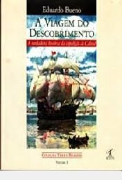 Livro a Viagem do Descobrimento Autor Eduardo Bueno (1998) [usado]