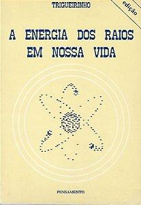 Livro a Energia dos Raios em Nossa Vida Autor Trigueirinho (1989) [usado]