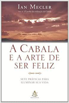 Livro a Cabala e a Arte de Ser Feliz Autor Ian Mecler (2007) [usado]