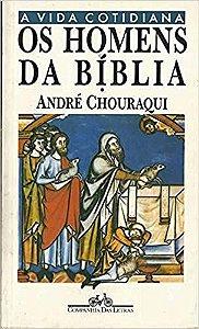Livro os Homens da Bíblia - a Vida Cotidiana Autor André Chouraqui (1994) [usado]