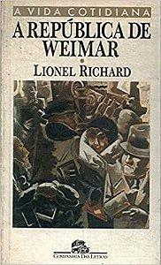 Livro a República de Weimar - a Vida Cotidiana Autor Lionel Richard (1992) [usado]