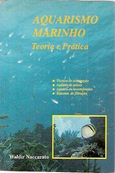 Livro Aquarismo Marinho: Teoria e Prática Autor Waldir Naccarato (1989) [usado]