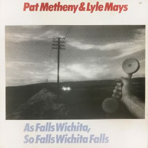 Pat Metheny & Lyle Mays With Nana Vasconcelos - 1981 - As Falls Wichita, So Falls Wichita Falls