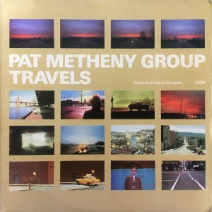 Pat Metheny - 1983 - Travels - Recorded Live In Concert