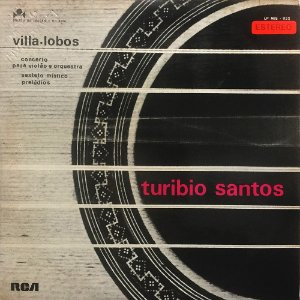 Turíbio Santos - 1971 - Villa Lobos