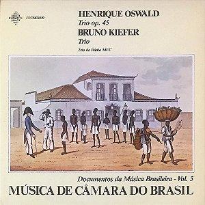 Henrique Oswald Trio - Bruno Kiefer Trio - Trio da Rádio MEC - Música de Câmara do Brasil - Documentos da Música Brasileira Vol. 05
