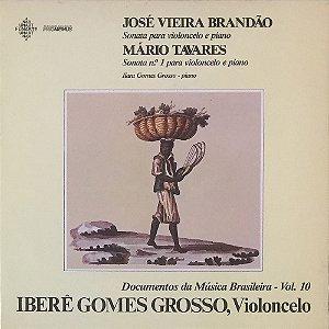 Iberê Gomes Grosso - Violoncelo - José Vieira Brandão - Mário Tavares  - Documentos da Música Brasileira Vol. 10