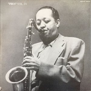 Lester Young - 1981 - Pres Vol. IV