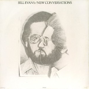 Bill Evans  - 1978 - New Conversations