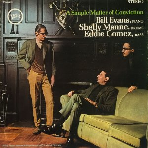 Bill Evans - Shelly Manne - Eddie Gomez ‎– 1966 - A Simple Matter Of Conviction