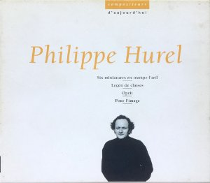Philippe Hurel - 1995 - Compositeurs D Aujourd Huie