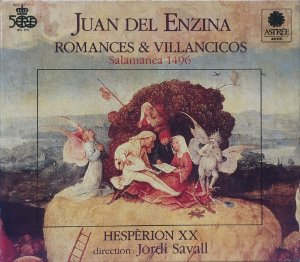 Juan Del Enzina - 1992 - Romances & Villancicos - Salamanca 1496 - Hespèrion XX - Direction Jordi Savall