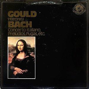 Glenn Gould  Interpreta Bach – 1983 - Concerto Italiano - Prelúdios - Fugas - Etc