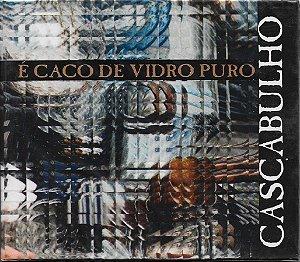 Cascabulho - 2002 - É Caco De Vidro Puro - NOVO