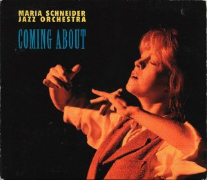 Maria Schneider Jazz Orchestra - 1996 - Coming About