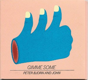 Peter Bjorn And John - 2011 - Gimme Some