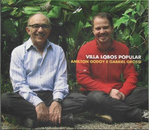 Amilton Godoy E Gabriel Grossi - 2011 - Villa Lobos Popular