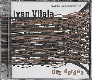 Ivan Vilela - 2007 - Dez Cordas - Viola Caipira Brazilian Tem-String Guitar - NOVO