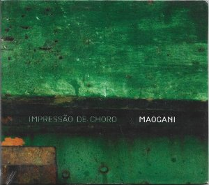 Maogani - 2007 - Impressão De Choro