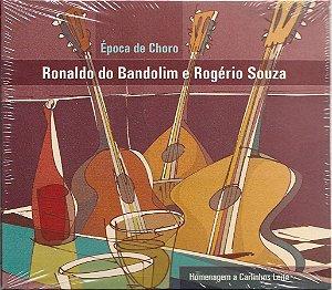 Ronaldo Do Bandolim E Rogério Souza - 2006 - Época De Choro - Homenagem A Carlinhos Leite - NOVO