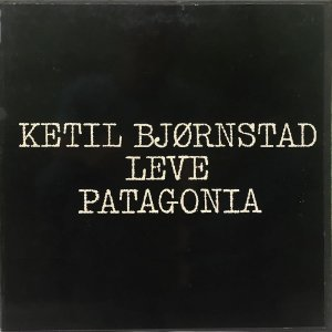 Ketil Bjornstad - 1978 - Leve Patagonia