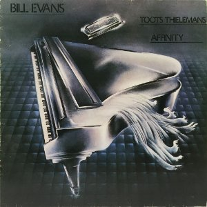 Bill Evans - 1962 - Toots Thielemans - Affinity
