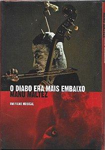 Manu Maltez - 2014 - O Diabo Era Mais Embaixo - Um Filme Musical - DVD