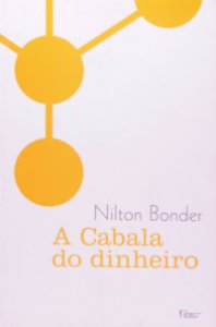 A Cabala do Dinheiro [Paperback] [Jan 01, 2010] Nilton Bonder