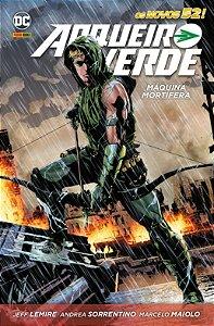 Arqueiro Verde - Máquina Mortífera [Hardcover] [Apr 13, 2017] Jeff Lemire