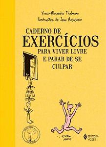 Caderno de exercícios para viver livre e parar de se culpar (Português) Capa Comum por Yves-Alexandre Thalmann (Autor) - USADO