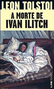 A morte de Ivan Ilitch: 16 (Português)  Livro de Bolso – 1 jan 2007 por Leon Tolstoi (Autor) - USADO