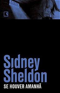 Se houver amanhã (Português) Capa Comum – por Sidney Sheldon (Autor), A. B. Pinheiro de Lemos (Tradutor) - Livro USADO - Livro de bolso