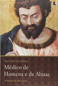 Médicos de homens e de almas (Português) Capa Comum USADO – por Taylor Caldwell (Autor), Aydano Arruda (Tradutor)