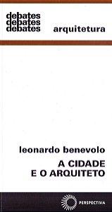 A Cidade e o Arquiteto por Leonardo Benevolo (Autor)