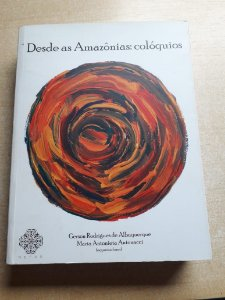 Desde as Amazônias: colóquios - Volume 1