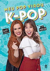Meu pop virou K-Pop