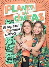 Planeta das Gêmeas: Os segredos de Melissa e Nicole