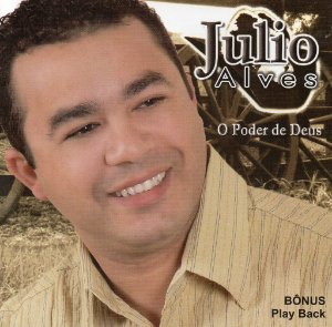 Julio Alves - Poder de Deus