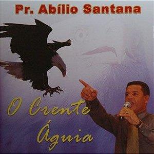 Abílio Santana- O crente águia
