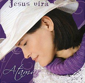 Atamar- Jesus virá