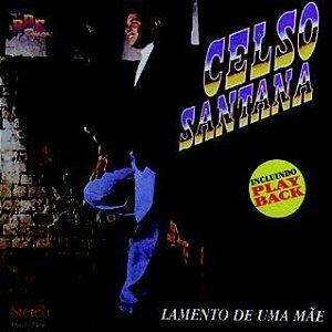 Celso Santana- Lamento de uma mãe