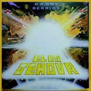 Danny Berrios- El es Jehova
