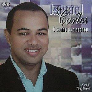 Ismael Carlos- O sonho não acabou