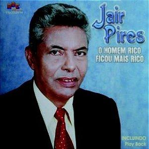 Jair Pires- O homem rico ficou mais rico