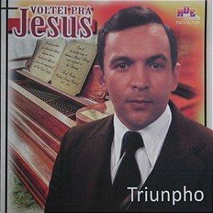 Triunpho- Voltei pra Jesus