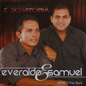Everaldo e Samuel- É só vitória