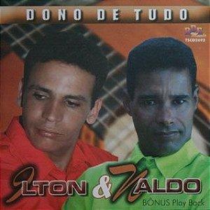 Ilton e Naldo- Dono de tudo