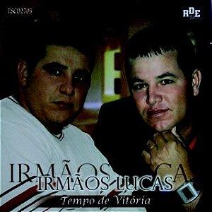 Irmãos Lucas- Tempo de vitória