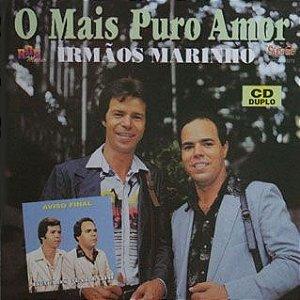 Irmãos Marinho- O mais puro amor/ Aviso final