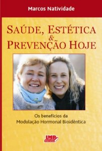 SAÚDE, ESTÉTICA & PREVENÇÃO HOJE - Os Benefícios da Modulação